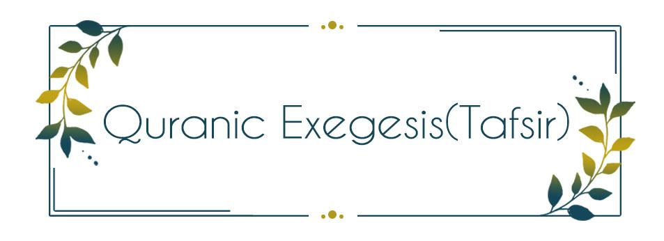 Quranic Exegesis (Tafsir)